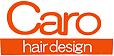 Caro hair design カーロヘアデザイン