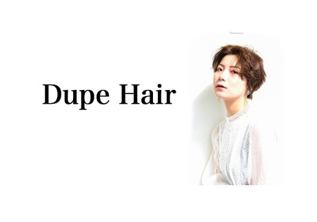 Dupe hair